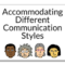 Accommodating Different Communication Styles